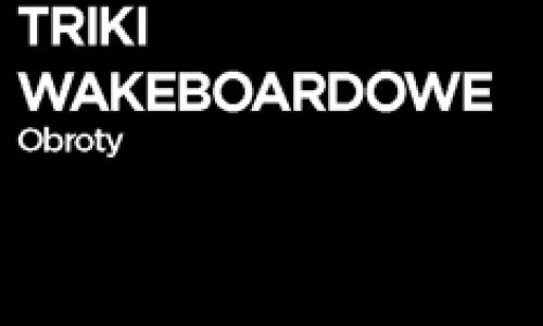 Triki wakeboardowe – obroty