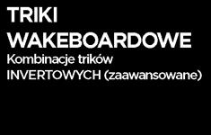 Triki wakeboardowe - kombinacje trików INVERTOWYCH (zaawwansowane)