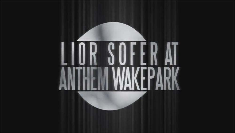 Lior Sofer at Anthem Wakepark 2014